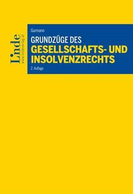 Abbildung von Gurmann | Grundzüge des Gesellschafts- und Insolvenzrechts | 2. Auflage | 2018 | beck-shop.de