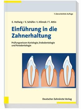 Abbildung von Hellwig / Schäfer | Einführung in die Zahnerhaltung | 7. Auflage | 2018 | beck-shop.de