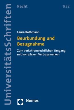 Abbildung von Rothmann | Beurkundung und Bezugnahme | 1. Auflage | 2018 | 932 | beck-shop.de