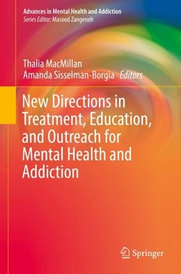 Abbildung von MacMillan / Sisselman-Borgia | New Directions in Treatment, Education, and Outreach for Mental Health and Addiction | 1. Auflage | 2018 | beck-shop.de