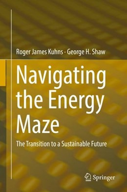 Abbildung von Kuhns / Shaw | Navigating the Energy Maze | 1. Auflage | 2018 | beck-shop.de