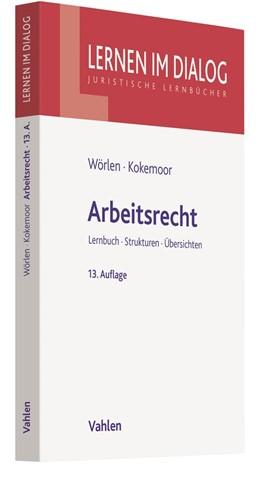 Abbildung von Wörlen / Kokemoor | Arbeitsrecht | 13. Auflage | 2019 | beck-shop.de