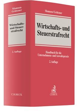 Abbildung von Momsen / Grützner | Wirtschafts- und Steuerstrafrecht | 2. Auflage | 2020 | Handbuch für die Unternehmens-...