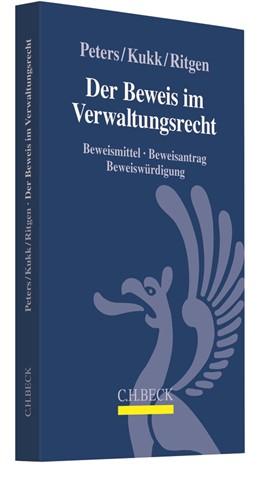 Abbildung von Peters / Kukk / Ritgen | Der Beweis im Verwaltungsrecht | 2019 | Beweismittel, Beweisantrag, Be...
