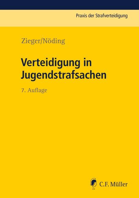 Verteidigung in Jugendstrafsachen | Zieger / Nöding | 7., neu bearbeitete Auflage, 2018 | Buch (Cover)