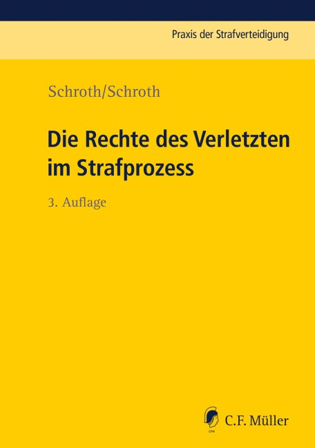 Die Rechte des Verletzten im Strafprozess   Schroth / Schroth   3., neu bearbeitete Auflage, 2018   Buch (Cover)
