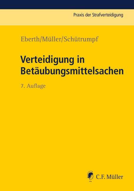 Verteidigung in Betäubungsmittelsachen   Eberth / Müller / Schütrumpf   7., neu bearbeitete Auflage, 2018   Buch (Cover)