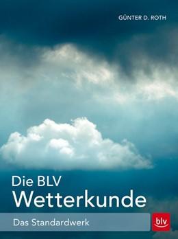 Abbildung von Roth | Die BLV Wetterkunde | 16. Auflage | 2018 | beck-shop.de