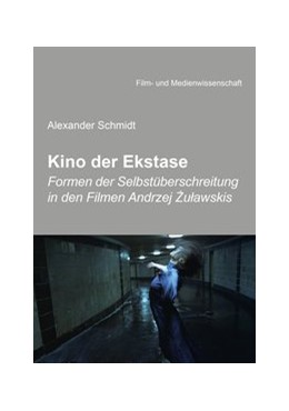 Abbildung von Schmidt | Kino der Exstase | Auflage | 2018 | Formen der Selbstüberschreitun...