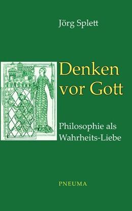 Abbildung von Splett   Denken vor Gott   2. Auflage   2018   beck-shop.de