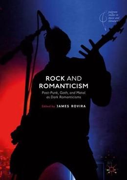 Abbildung von Rovira | Rock and Romanticism | 1. Auflage | 2018 | beck-shop.de