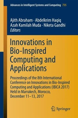Abbildung von Abraham / Haqiq / Muda / Gandhi | Innovations in Bio-Inspired Computing and Applications | 1st ed. 2018 | 2018 | Proceedings of the 8th Interna...