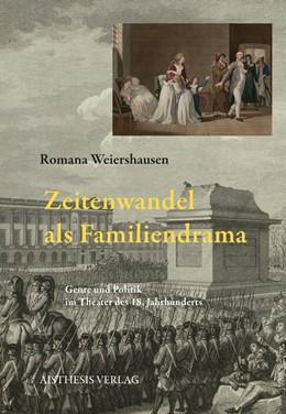 Abbildung von Weiershausen | Zeitenwandel als Familiendrama | 1. Auflage | 2018 | beck-shop.de