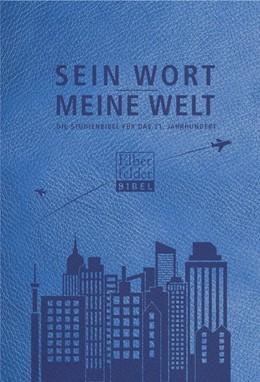 Abbildung von Sein Wort - meine Welt. Kunstlederausgabe | 2018 | Die Studienbibel für das 21. J...