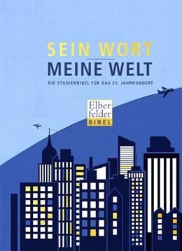 Abbildung von Sein Wort - meine Welt | 2018 | Die Studienbibel für das 21. J...