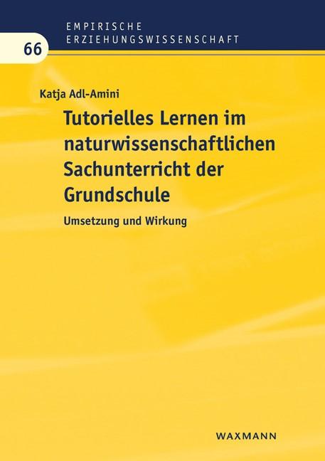 Tutorielles Lernen im naturwissenschaftlichen Sachunterricht der Grundschule | Adl-Amini, 2018 | Buch (Cover)