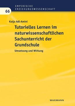 Abbildung von Adl-Amini | Tutorielles Lernen im naturwissenschaftlichen Sachunterricht der Grundschule | 1. Auflage | 2018 | beck-shop.de