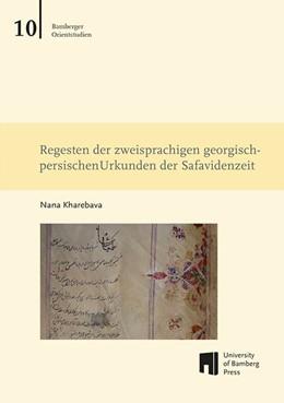 Abbildung von Kharebava   Regesten der zweisprachigen georgisch-persischen Urkunden der Safavidenzeit   1. Auflage   2018   beck-shop.de