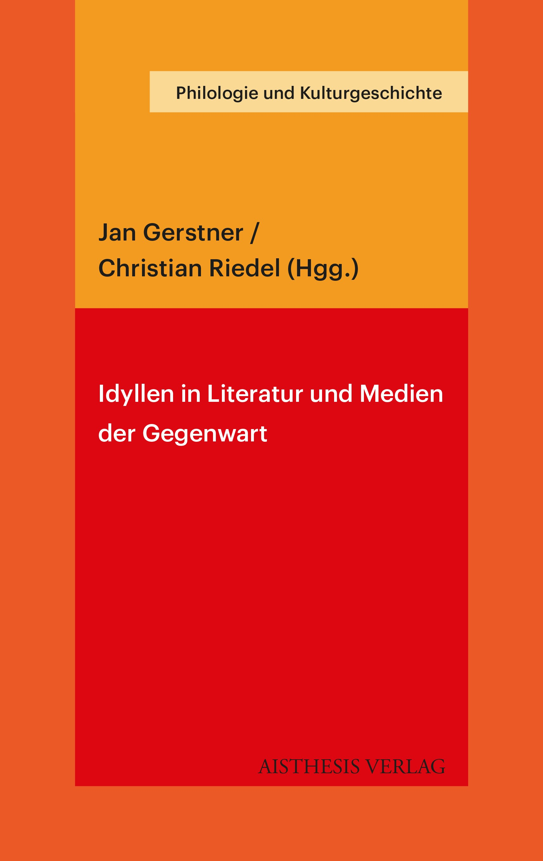 Abbildung von Gerstner / Riedel | Idyllen in Literatur und Medien der Gegenwart | 2018