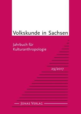 Abbildung von Volkskunde in Sachsen 29/2017 | 1. Auflage | 2018 | beck-shop.de