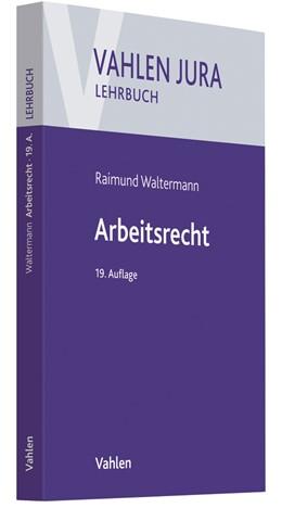 Abbildung von Waltermann | Arbeitsrecht | 19., neu bearbeitete Auflage | 2018