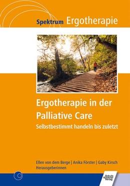 Abbildung von dem Berge / Förster   Ergotherapie in der Palliative Care   1. Auflage   2018   beck-shop.de