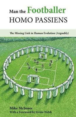 Abbildung von Mc Innes   Man the Footballer-Homo Passiens   2018   The Missing Link in Human Evol...