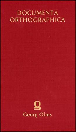 Abbildung von Wilmanns | Die Orthographie in den Schulen Deutschlands (1887) | Berlin 1887 Reprint: Hildesheim 2005 | 2005 | Herausgegeben von Friedhelm De... | 6