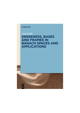 Abbildung von Jeribi   Denseness, Bases and Frames in Banach Spaces and Applications   1. Auflage   2018