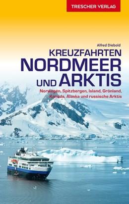Abbildung von Diebold | Reiseführer Kreuzfahrten Nordmeer und Arktis | 3., aktual. und erweiterte Ausgabe | 2019 | Norwegen, Spitzbergen, Island,...
