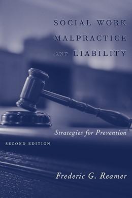 Abbildung von Reamer | Social Work Malpractice and Liability | 2003 | Strategies for Prevention