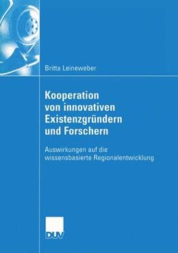 Abbildung von Leineweber   Kooperation von innovativen Existenzgründern und Forschern   2004   Auswirkungen auf die wissensba...