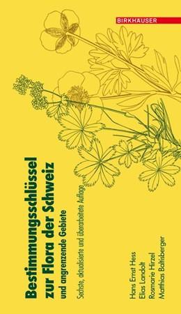 Abbildung von Hess / Landolt / Müller-Hirzel | Bestimmungsschlüssel zur Flora der Schweiz und angrenzender Gebiete | 6., aktualisierte Aufl. | 2010 | Sechste, aktualisierte und übe...