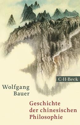 Abbildung von Bauer / Ess | Geschichte der chinesischen Philosophie | 3. Auflage | 2018 | Konfuzianismus, Daoismus, Budd... | 1700