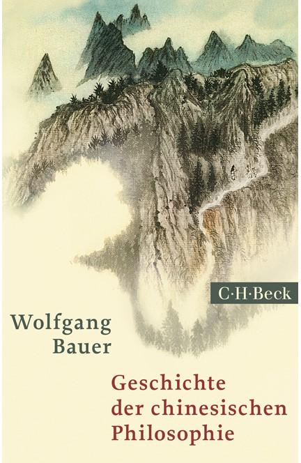 Cover: Wolfgang Bauer, Geschichte der chinesischen Philosophie