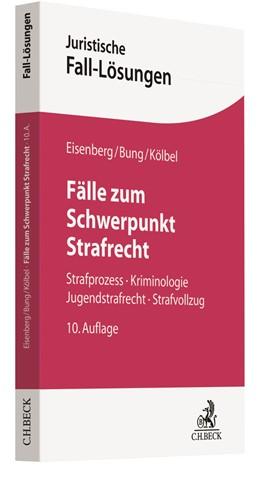 Abbildung von Eisenberg / Bung | Fälle zum Schwerpunkt Strafrecht | 10. Auflage | 2019 | beck-shop.de