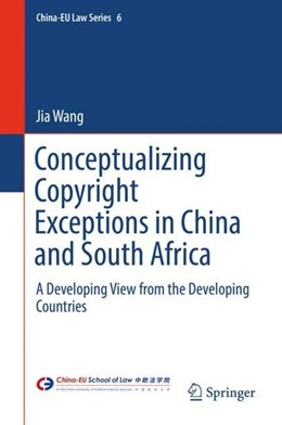 Abbildung von Wang | Conceptualizing Copyright Exceptions in China and South Africa | 1. Auflage | 2018 | beck-shop.de