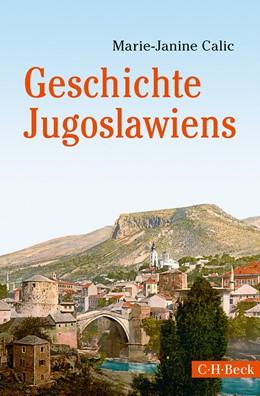 Abbildung von Calic, Marie-Janine | Geschichte Jugoslawiens | 1. Auflage | 2020 | 6330 | beck-shop.de