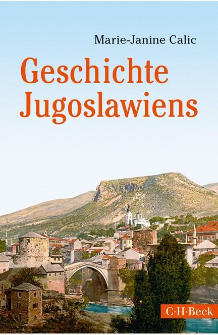 Cover: Marie-Janine Calic, Geschichte Jugoslawiens