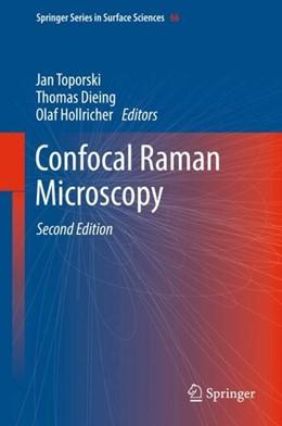 Abbildung von Toporski / Dieing / Hollricher | Confocal Raman Microscopy | 2nd ed. 2018 | 2018
