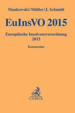 Abbildung von Mankowski / Müller / J. Schmidt | EuInsVO 2015 | 2016 | Europäische Insolvenzverordnun...
