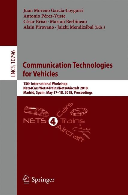 Communication Technologies for Vehicles | Moreno García-Loygorri / Pérez-Yuste / Briso / Berbineau / Pirovano / Mendizábal | 1st ed. 2018, 2018 | Buch (Cover)