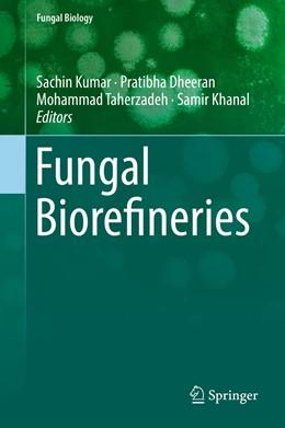 Abbildung von Kumar / Dheeran | Fungal Biorefineries | 1. Auflage | 2018 | beck-shop.de