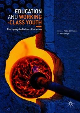 Abbildung von Simmons / Smyth | Education and Working-Class Youth | 1. Auflage | 2018 | beck-shop.de