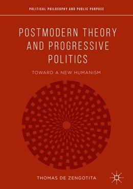 Abbildung von de Zengotita   Postmodern Theory and Progressive Politics   1. Auflage   2018   beck-shop.de