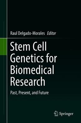 Abbildung von Delgado-Morales   Stem Cell Genetics for Biomedical Research   1. Auflage   2018   beck-shop.de