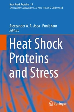 Abbildung von Asea / Kaur | Heat Shock Proteins and Stress | 1st ed. 2018 | 2018 | 15