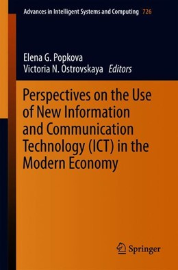 Abbildung von Popkova / Ostrovskaya | Perspectives on the Use of New Information and Communication Technology (ICT) in the Modern Economy | 1st ed. 2018 | 2018 | 726