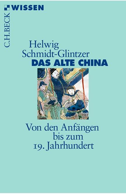 Cover: Helwig Schmidt-Glintzer, Das alte China