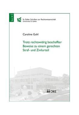 Abbildung von Guhl | Trotz rechtswidrig beschaffter Beweise zu einem gerechten Straf- und Zivilurteil | 1. Auflage | 2018 | Band 36 | beck-shop.de